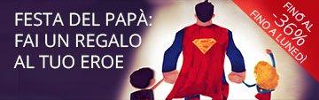Festa del Papà: fai un regalo al tuo supereroe